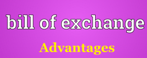 bill of exchange advantages